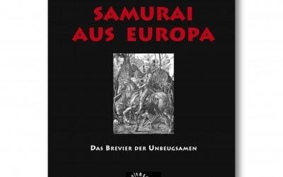 Ein Samurai aus Europa: Das Brevier der Unbeugsamen