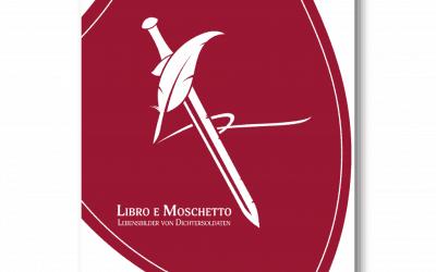 Libro e Moschetto – Lebensbilder von Dichtersoldaten